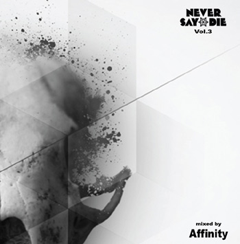Affinity – Never Say Die Vol 3 mixtape