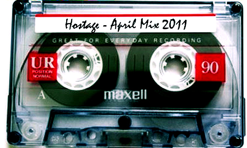 Hostage – April 2011 mix