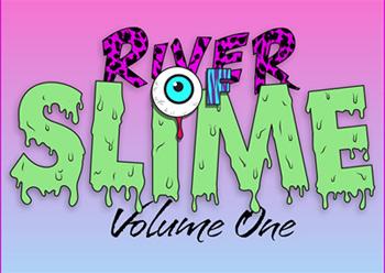 PL005 – River of Slime – Volume One