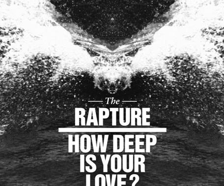 The Rapture – How Deep Is Your Love?
